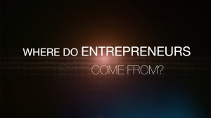 where do entrepreneurs come from