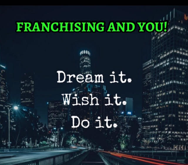 Franchising And You